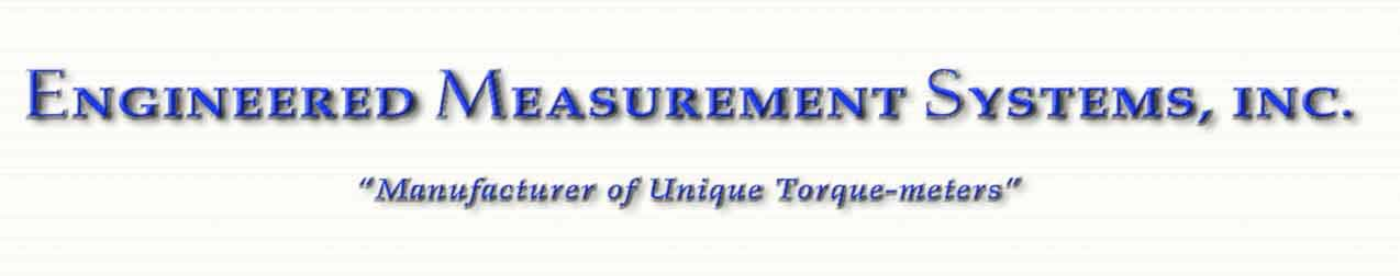 Engineered Measurement Systems Inc. - Manufacturer of Unique Torque-Meters